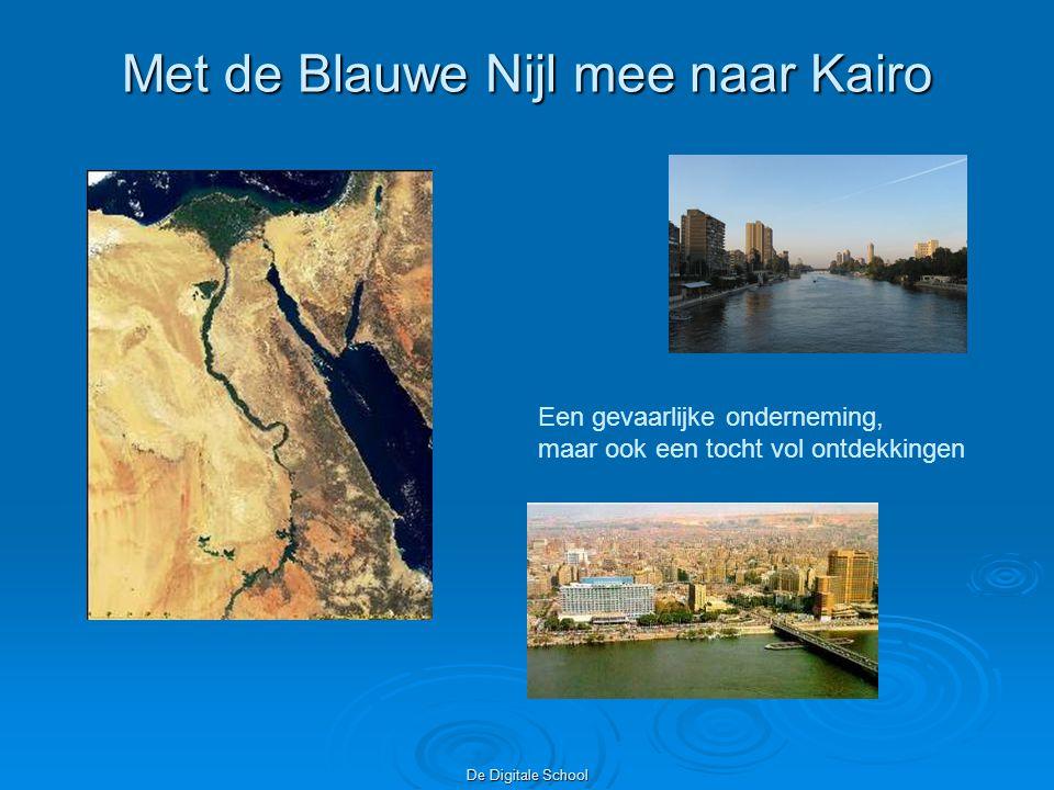 De Digitale School Met de Blauwe Nijl mee naar Kairo Een gevaarlijke onderneming, maar ook een tocht vol ontdekkingen