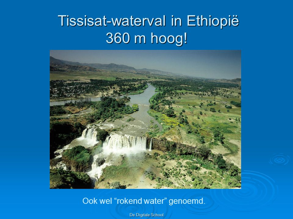 De Digitale School Tissisat-waterval in Ethiopië 360 m hoog.