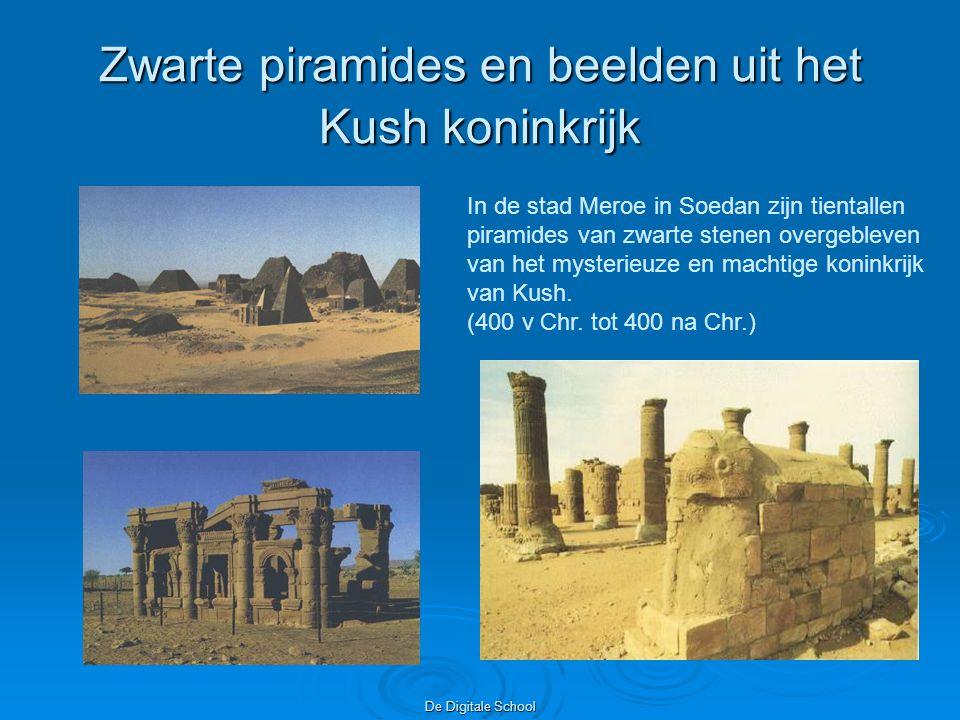 De Digitale School Zwarte piramides en beelden uit het Kush koninkrijk In de stad Meroe in Soedan zijn tientallen piramides van zwarte stenen overgebleven van het mysterieuze en machtige koninkrijk van Kush.
