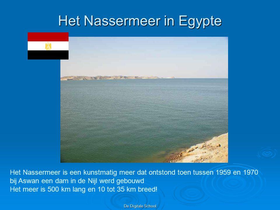 De Digitale School Het Nassermeer in Egypte Het Nassermeer is een kunstmatig meer dat ontstond toen tussen 1959 en 1970 bij Aswan een dam in de Nijl werd gebouwd Het meer is 500 km lang en 10 tot 35 km breed!