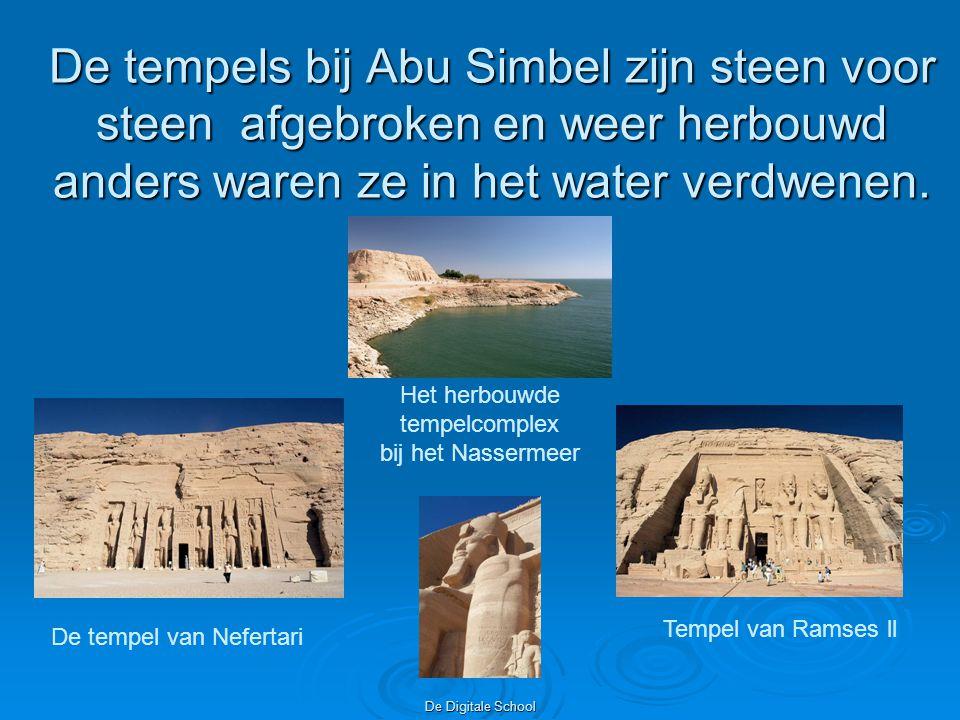 De Digitale School De tempels bij Abu Simbel zijn steen voor steen afgebroken en weer herbouwd anders waren ze in het water verdwenen.