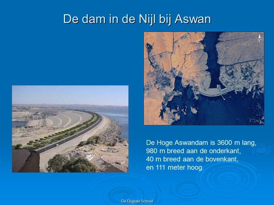 De Digitale School De dam in de Nijl bij Aswan De Hoge Aswandam is 3600 m lang, 980 m breed aan de onderkant, 40 m breed aan de bovenkant, en 111 meter hoog.