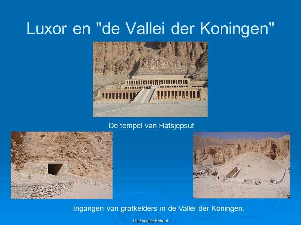 De Digitale School Luxor en de Vallei der Koningen De tempel van Hatsjepsut Ingangen van grafkelders in de Vallei der Koningen.