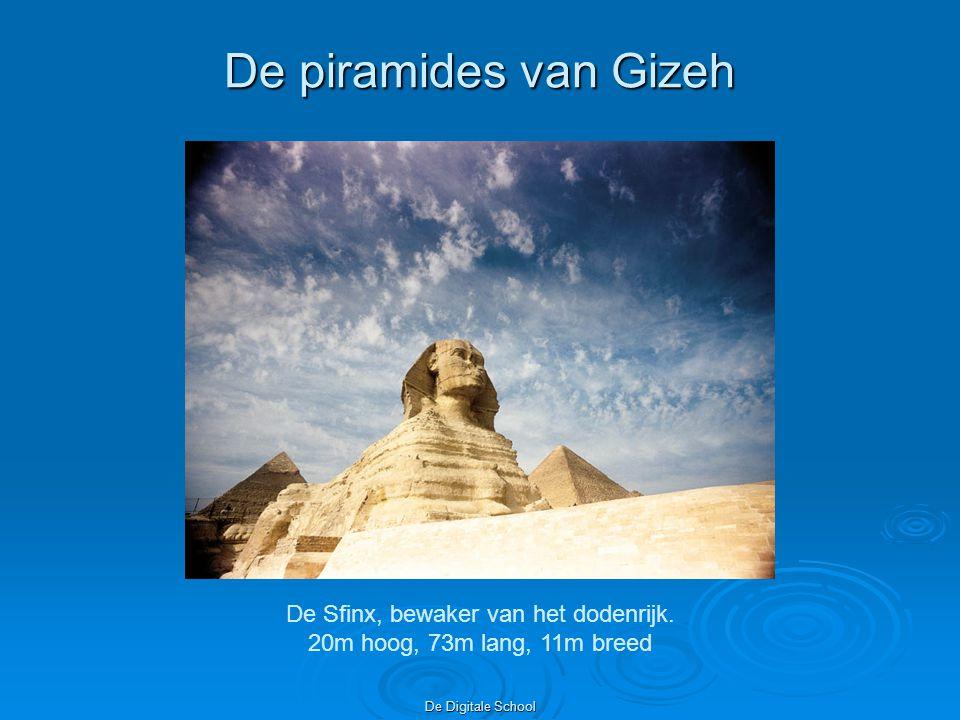 De Digitale School De piramides van Gizeh De Sfinx, bewaker van het dodenrijk.