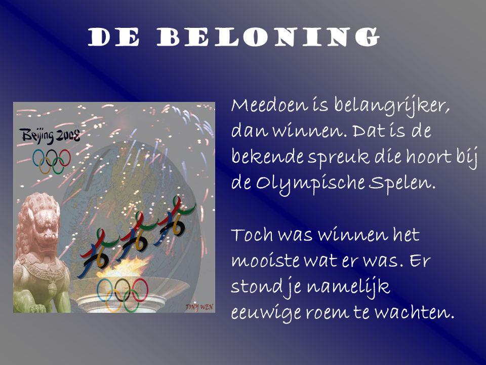 DE BELONING Meedoen is belangrijker, dan winnen.