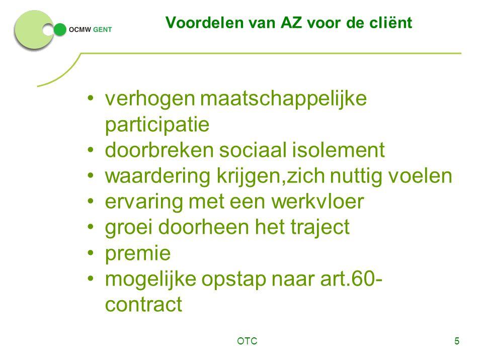 OTC5 Voordelen van AZ voor de cliënt verhogen maatschappelijke participatie doorbreken sociaal isolement waardering krijgen,zich nuttig voelen ervarin