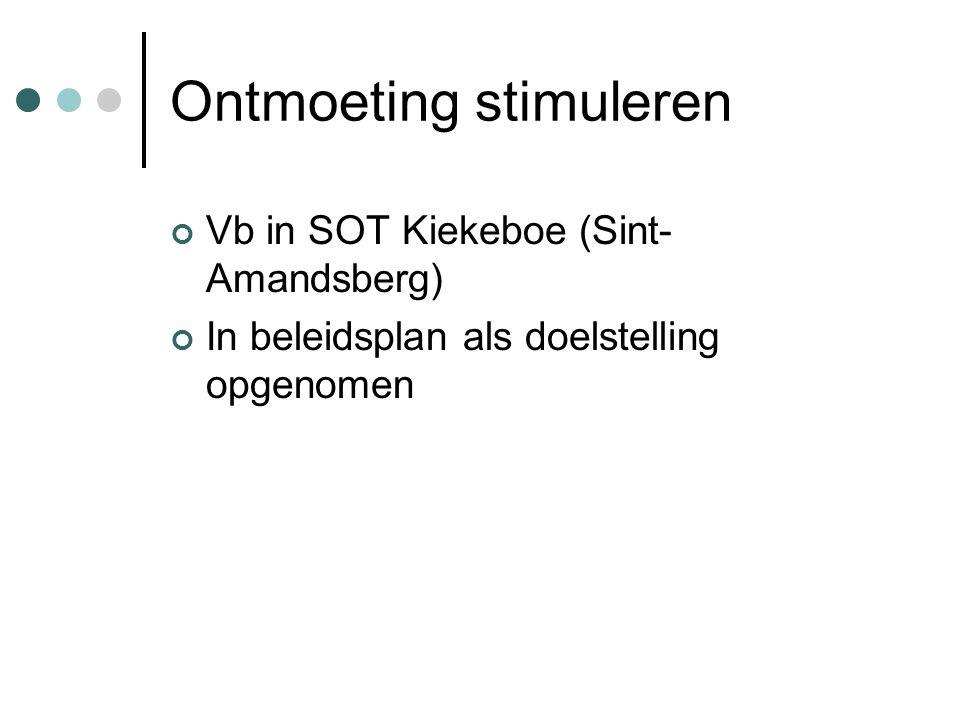 Ontmoeting stimuleren Vb in SOT Kiekeboe (Sint- Amandsberg) In beleidsplan als doelstelling opgenomen