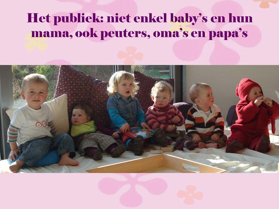 Het publiek: niet enkel baby's en hun mama, ook peuters, oma's en papa's