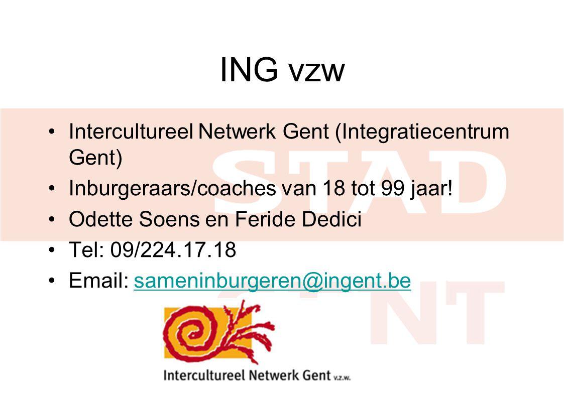 ING vzw Intercultureel Netwerk Gent (Integratiecentrum Gent) Inburgeraars/coaches van 18 tot 99 jaar.