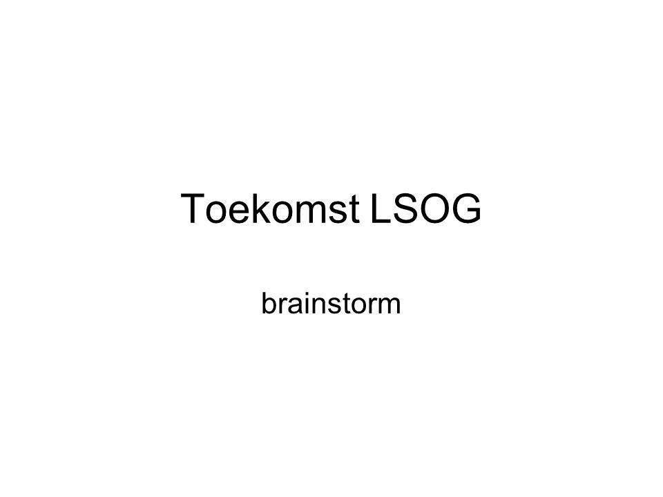 Toekomst LSOG brainstorm