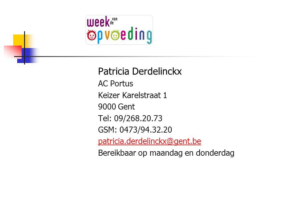 Patricia Derdelinckx AC Portus Keizer Karelstraat 1 9000 Gent Tel: 09/268.20.73 GSM: 0473/94.32.20 patricia.derdelinckx@gent.be Bereikbaar op maandag