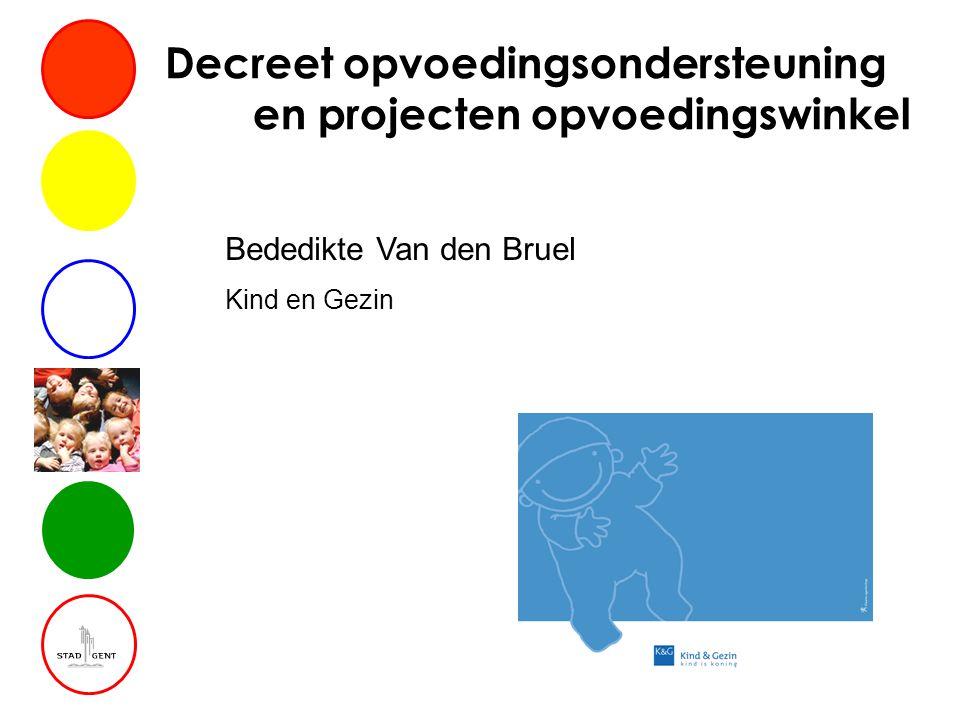Decreet opvoedingsondersteuning en projecten opvoedingswinkel Bededikte Van den Bruel Kind en Gezin