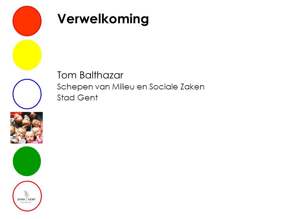 Verwelkoming Tom Balthazar Schepen van Milieu en Sociale Zaken Stad Gent