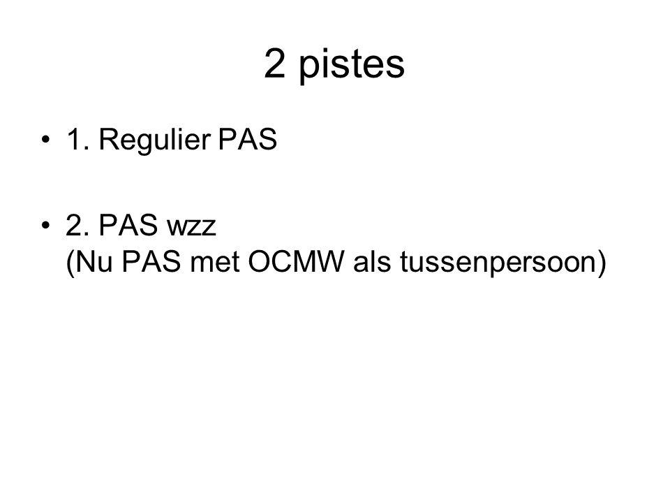 Regulier PAS 3 providers: -Wit-Gele-Kruis -Thuiszorg vzw (Bond Moyson) - Solidariteit voor het Gezin