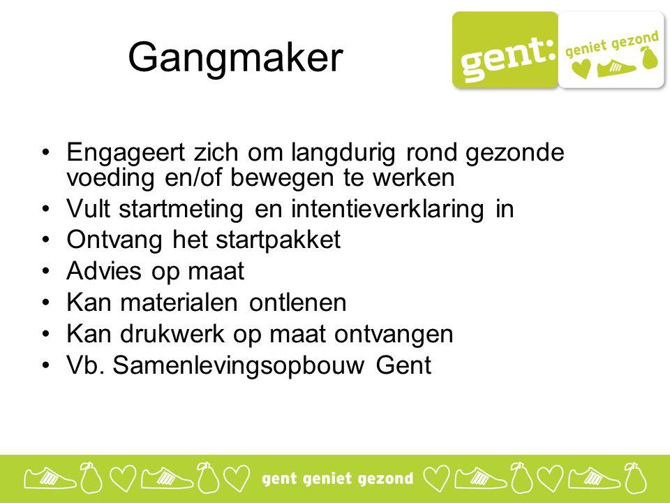 Gangmaker Engageert zich om langdurig rond gezonde voeding en/of bewegen te werken Vult startmeting en intentieverklaring in Ontvang het startpakket A