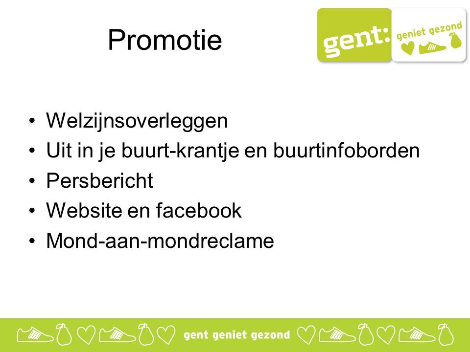 Promotie Welzijnsoverleggen Uit in je buurt-krantje en buurtinfoborden Persbericht Website en facebook Mond-aan-mondreclame
