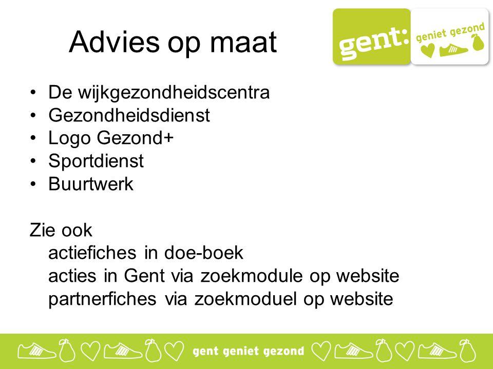 De wijkgezondheidscentra Gezondheidsdienst Logo Gezond+ Sportdienst Buurtwerk Zie ook actiefiches in doe-boek acties in Gent via zoekmodule op website partnerfiches via zoekmoduel op website