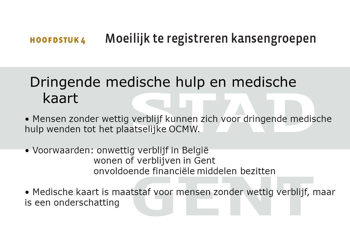 Dringende medische hulp en medische kaart Mensen zonder wettig verblijf kunnen zich voor dringende medische hulp wenden tot het plaatselijke OCMW.
