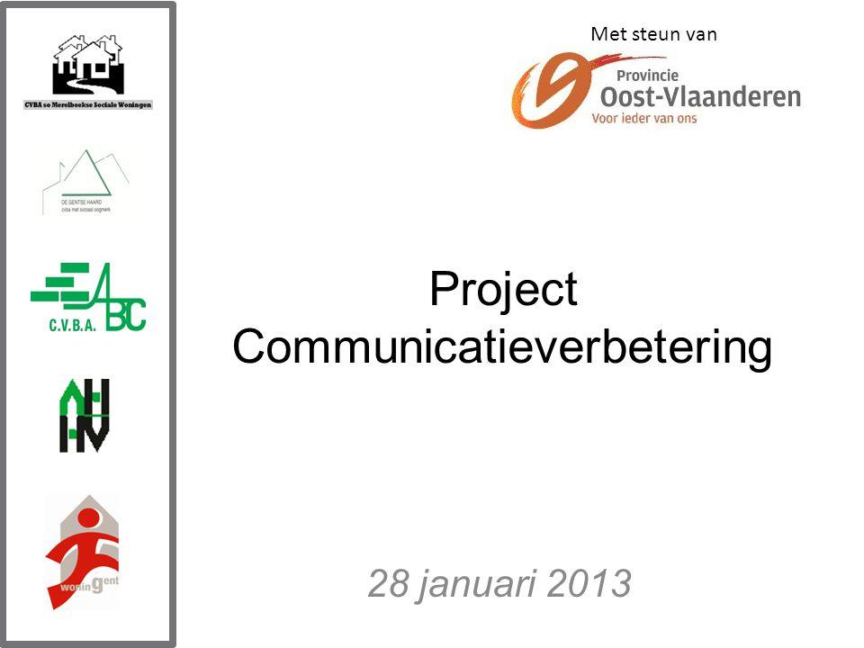Project Communicatieverbetering 28 januari 2013 Met steun van