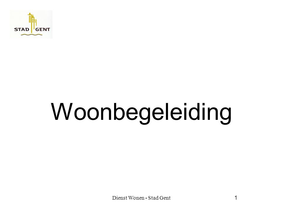 Dienst Wonen - Stad Gent1 Woonbegeleiding