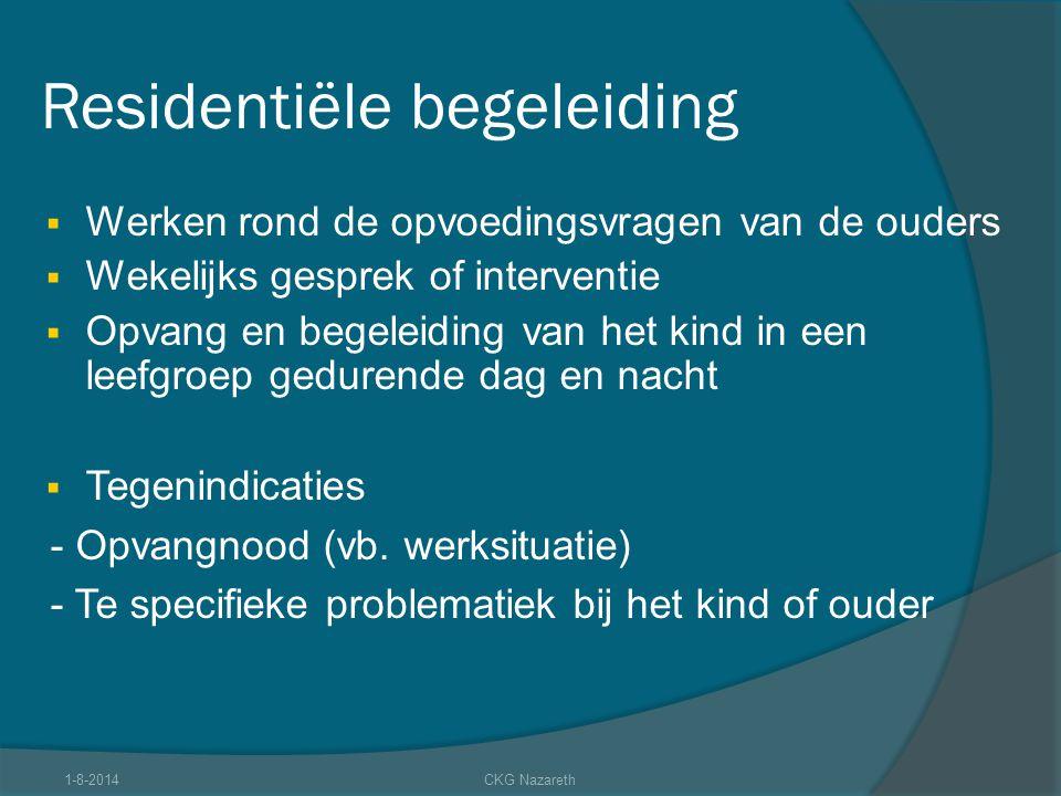 Residentiële begeleiding  Werken rond de opvoedingsvragen van de ouders  Wekelijks gesprek of interventie  Opvang en begeleiding van het kind in ee