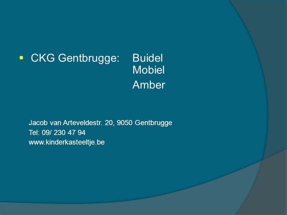  CKG Gentbrugge:Buidel Mobiel Amber Jacob van Arteveldestr. 20, 9050 Gentbrugge Tel: 09/ 230 47 94 www.kinderkasteeltje.be