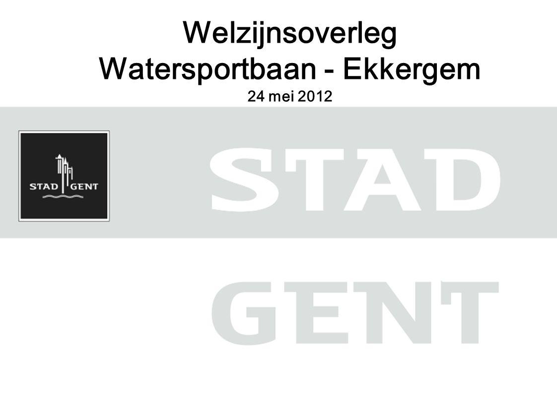 Welzijnsoverleg Watersportbaan - Ekkergem 24 mei 2012