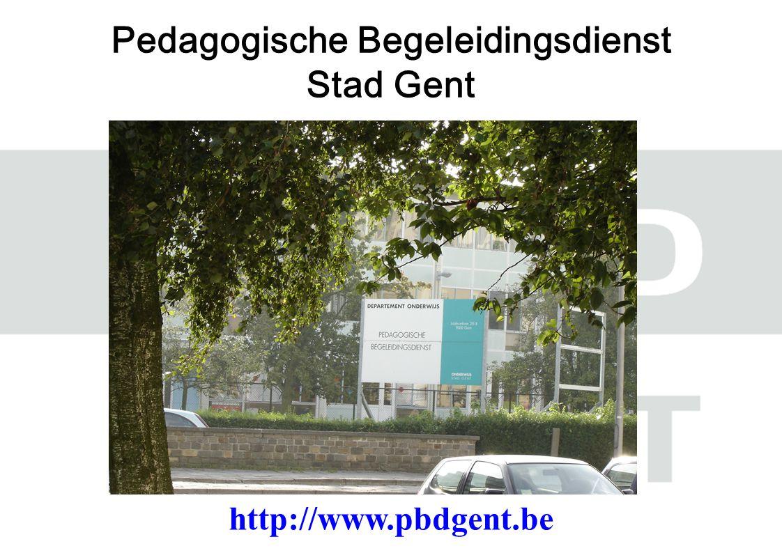 Pedagogische Begeleidingsdienst Stad Gent http://www.pbdgent.be
