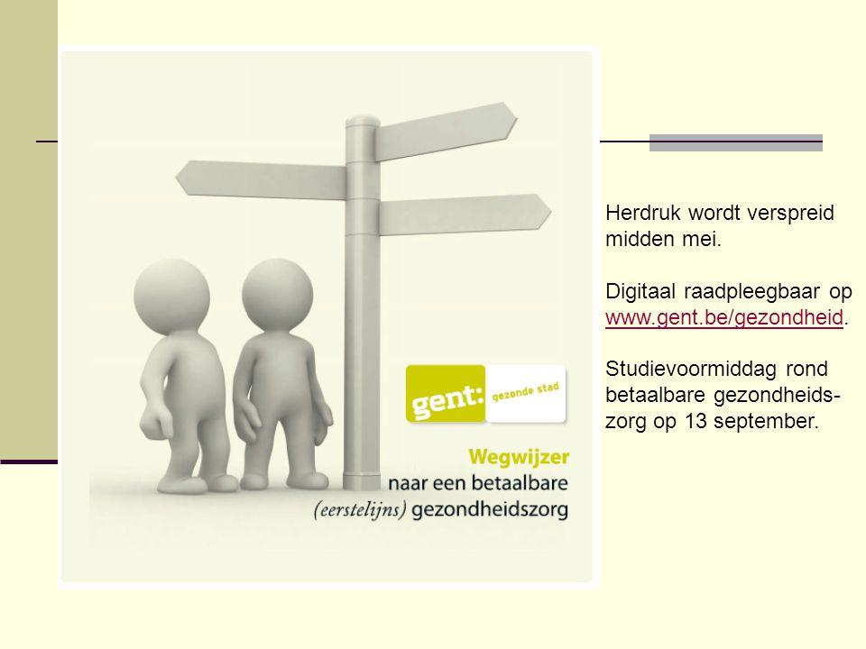 Herdruk wordt verspreid midden mei. Digitaal raadpleegbaar op www.gent.be/gezondheid.