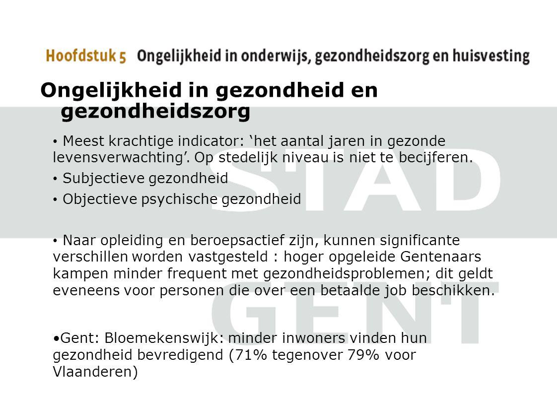 Ongelijkheid in gezondheid en gezondheidszorg Meest krachtige indicator: 'het aantal jaren in gezonde levensverwachting'.