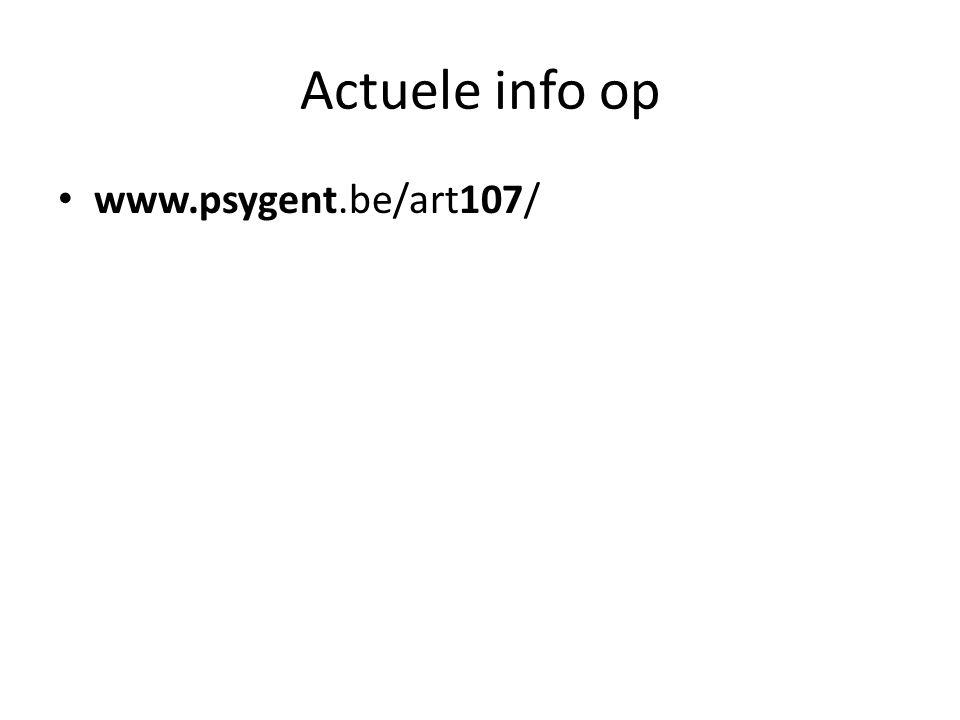 Actuele info op www.psygent.be/art107/