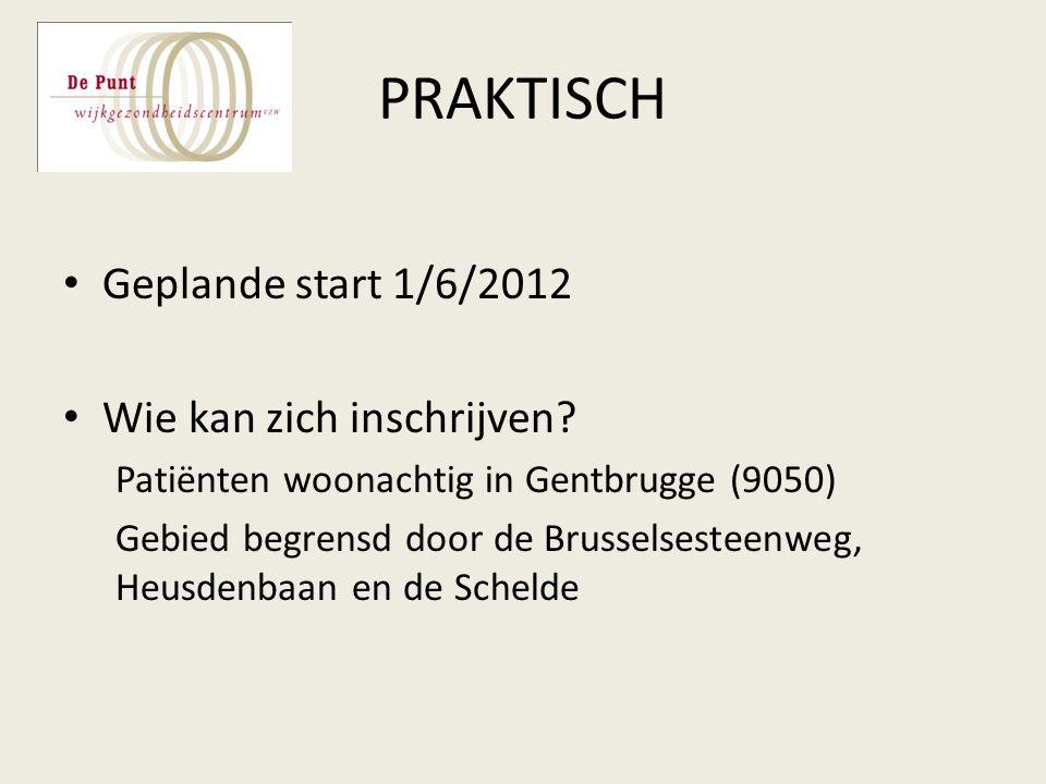 PRAKTISCH Geplande start 1/6/2012 Wie kan zich inschrijven.