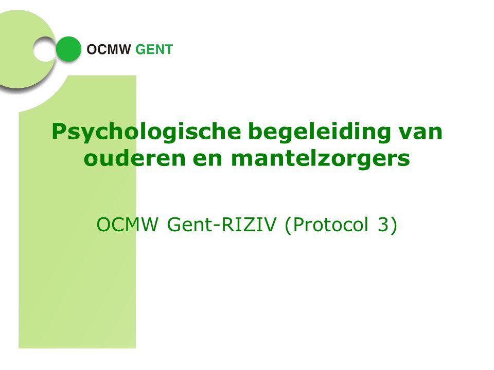 Psychologische begeleiding van ouderen en mantelzorgers OCMW Gent-RIZIV (Protocol 3)
