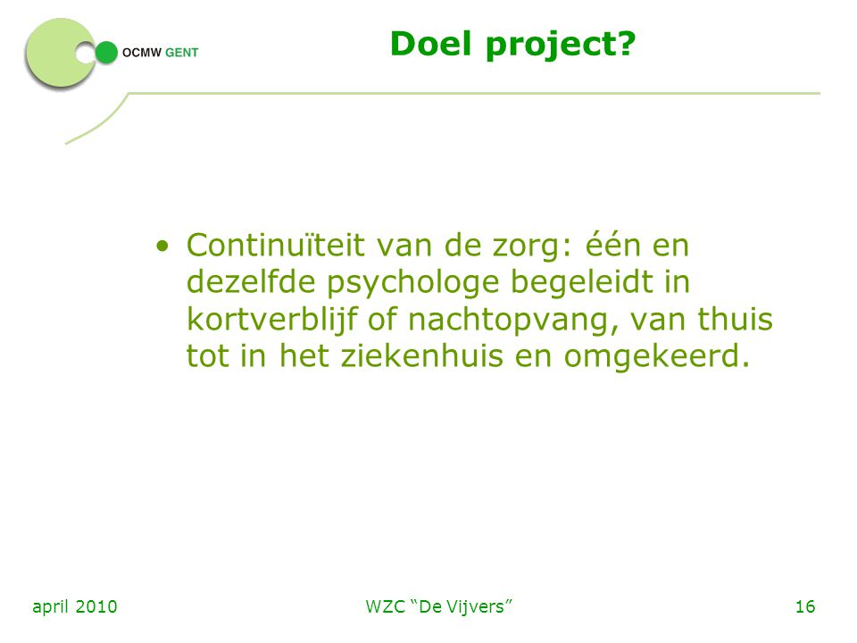 WZC De Vijvers 16april 2010 Doel project.