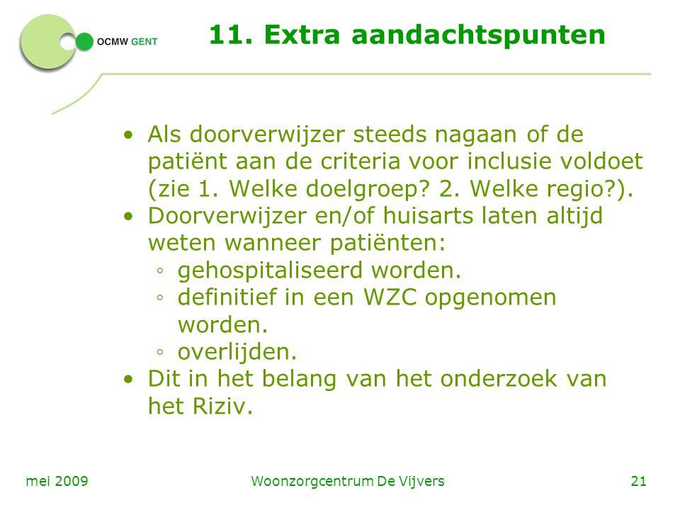 11. Extra aandachtspunten Als doorverwijzer steeds nagaan of de patiënt aan de criteria voor inclusie voldoet (zie 1. Welke doelgroep? 2. Welke regio?