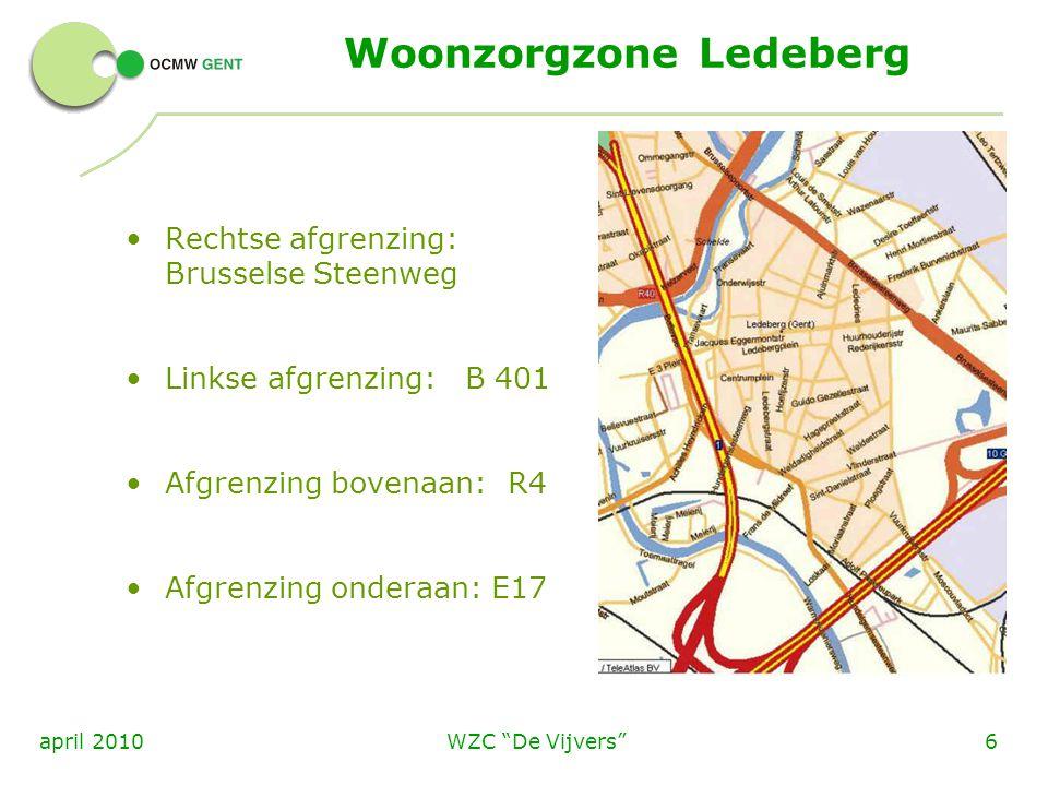 WZC «De Vijvers» 7april 2010 Vier wijken buiten de afbakening E3-plein Bellevuestraat Adolf Papeleupark 't Eindeke Reden: Zeer hoge concentratie aan ouderen in deze delen.