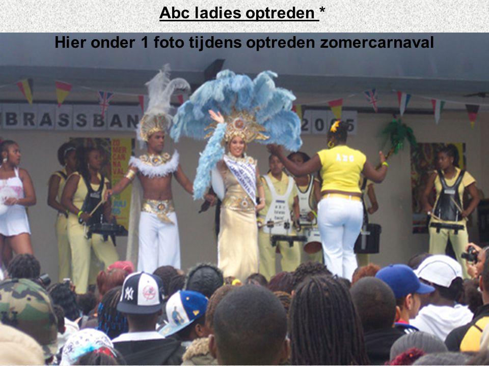 Abc ladies optreden * Hier onder 1 foto tijdens optreden zomercarnaval