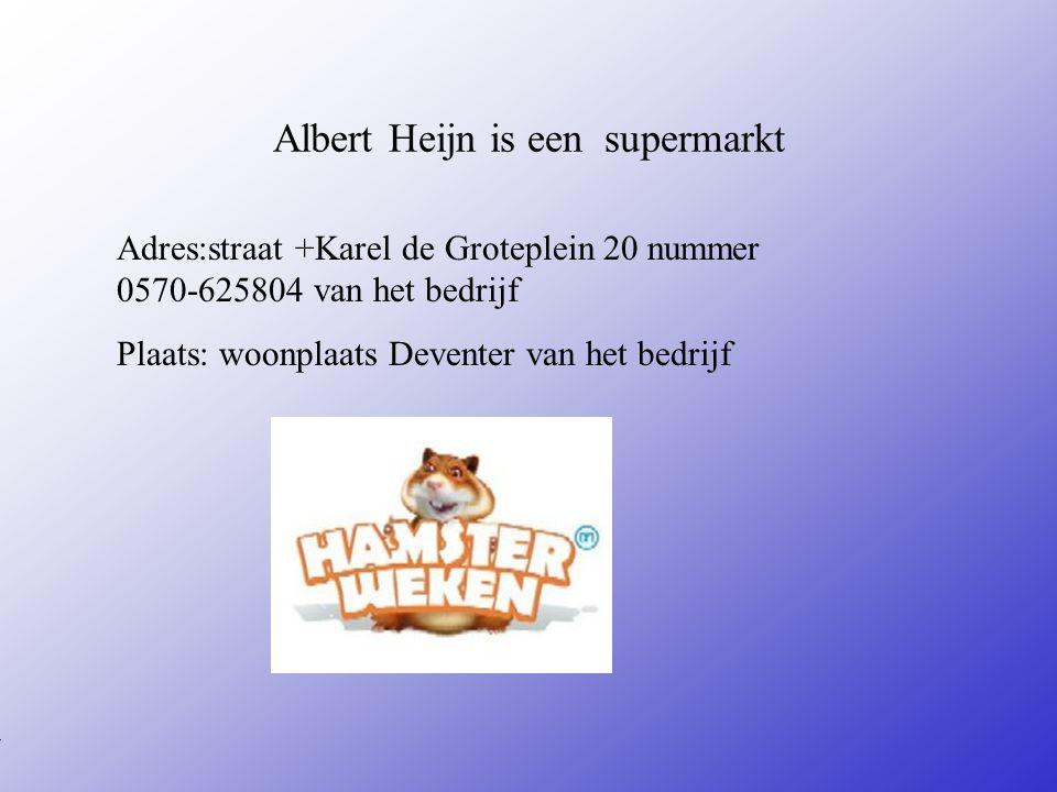 Albert Heijn is een supermarkt Adres:straat +Karel de Groteplein 20 nummer 0570-625804 van het bedrijf Plaats: woonplaats Deventer van het bedrijf **Wat voor bedrijf is het .