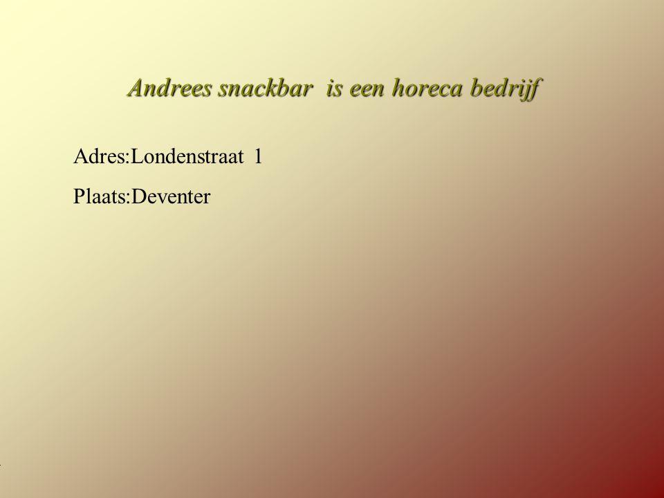 Andrees snackbar is een horeca bedrijf Adres:Londenstraat 1 Plaats:Deventer **Wat voor bedrijf is het .