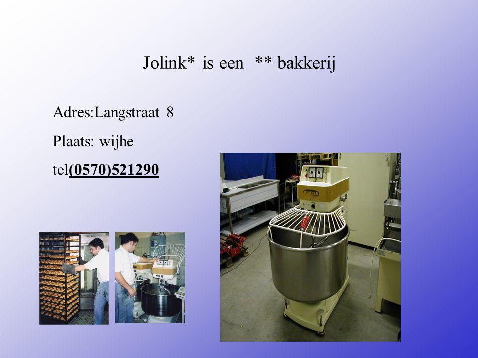 Mijn stage bij bakkerij Jolink* Naam: *Wibren Renssen Klas: *4a Jaar: *2008 Typ bij * de naam van het bedrijf Typ hier je eigen naam Typ de klas waar