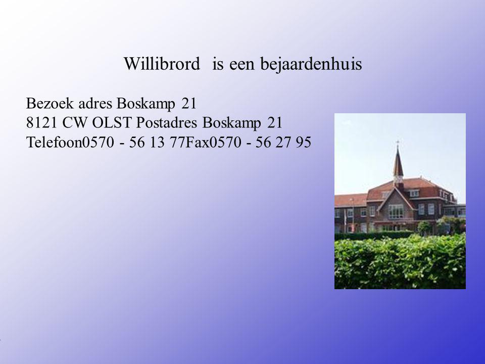 Willibrord is een bejaardenhuis Bezoek adres Boskamp 21 8121 CW OLST Postadres Boskamp 21 Telefoon0570 - 56 13 77Fax0570 - 56 27 95 **Wat voor bedrijf is het .