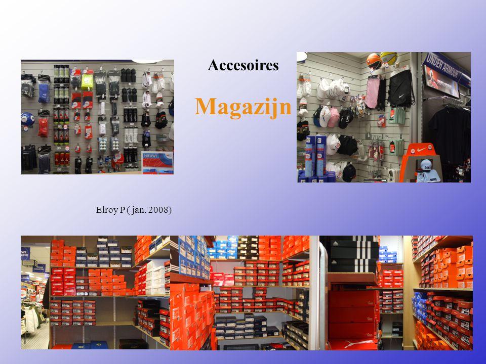 Accesoires Magazijn Kan hier nog een foto van het bedrijf ?? Elroy P ( jan. 2008)