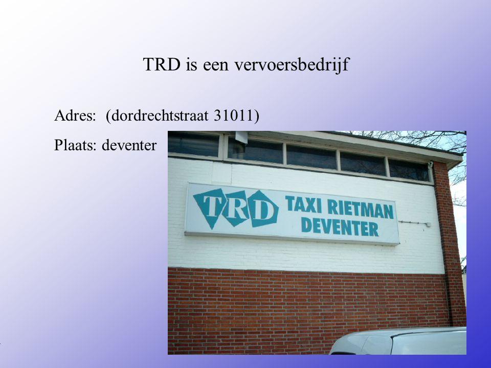 TRD is een vervoersbedrijf Adres: (dordrechtstraat 31011) Plaats: deventer **Wat voor bedrijf is het .