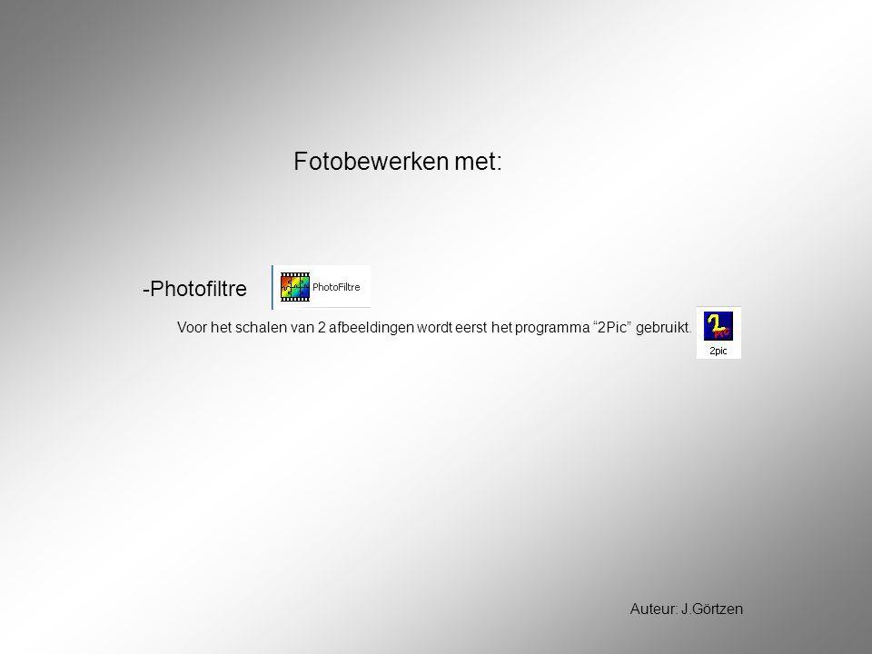 -Photofiltre Fotobewerken met: Auteur: J.Görtzen Voor het schalen van 2 afbeeldingen wordt eerst het programma 2Pic gebruikt.