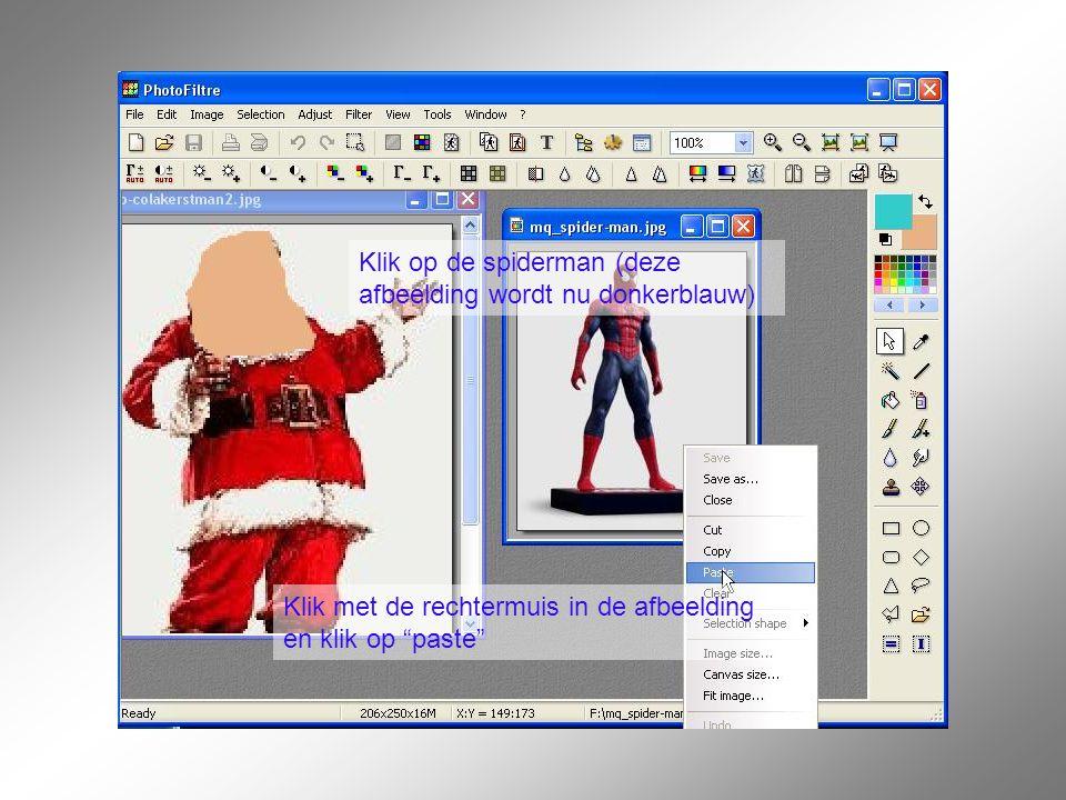 Klik op de spiderman (deze afbeelding wordt nu donkerblauw) Klik met de rechtermuis in de afbeelding en klik op paste