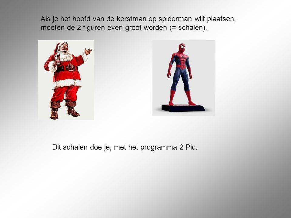 Als je het hoofd van de kerstman op spiderman wilt plaatsen, moeten de 2 figuren even groot worden (= schalen). Dit schalen doe je, met het programma