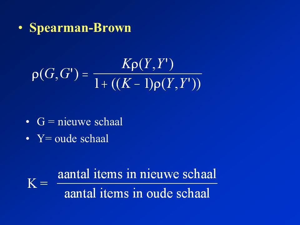 Spearman-Brown G = nieuwe schaal Y= oude schaal