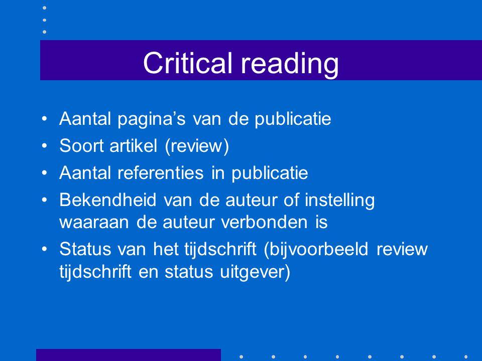 Critical reading Aantal pagina's van de publicatie Soort artikel (review) Aantal referenties in publicatie Bekendheid van de auteur of instelling waaraan de auteur verbonden is Status van het tijdschrift (bijvoorbeeld review tijdschrift en status uitgever)