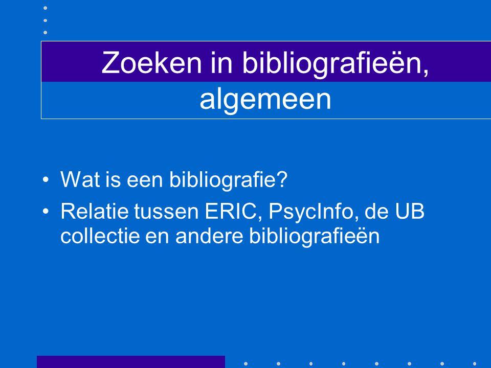 Zoeken in bibliografieën, algemeen Wat is een bibliografie.
