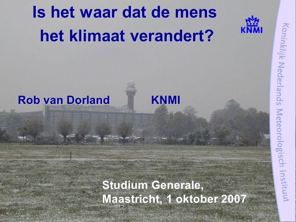 Studium Generale, Maastricht, 1 oktober 2007 Is het waar dat de mens het klimaat verandert.